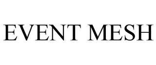 EVENT MESH trademark