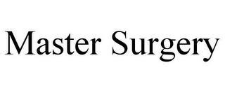 MASTER SURGERY trademark