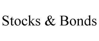 STOCKS & BONDS trademark