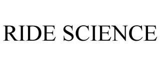RIDE SCIENCE trademark