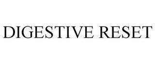 DIGESTIVE RESET trademark
