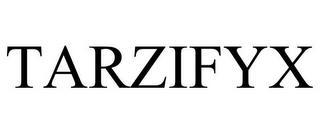 TARZIFYX trademark