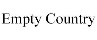 EMPTY COUNTRY trademark
