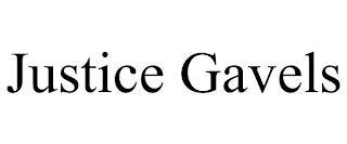 JUSTICE GAVELS trademark