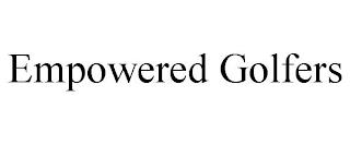 EMPOWERED GOLFERS trademark