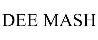 DEE MASH trademark