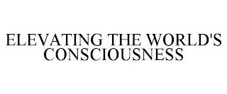ELEVATING THE WORLD'S CONSCIOUSNESS trademark