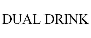 DUAL DRINK trademark