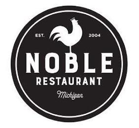 EST. 2004 NOBLE RESTAURANT MICHIGAN trademark