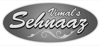 VIMAL'S SEHNAAZ trademark