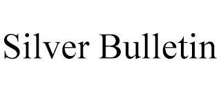 SILVER BULLETIN trademark
