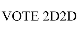 VOTE 2D2D trademark
