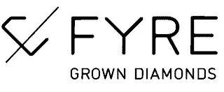 FYRE GROWN DIAMONDS trademark