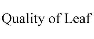 QUALITY OF LEAF trademark