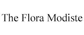 THE FLORA MODISTE trademark