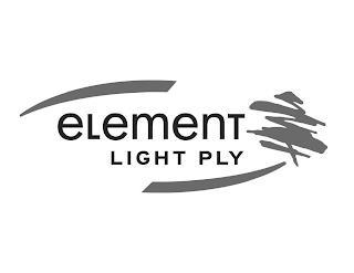 ELEMENT LIGHT PLY trademark