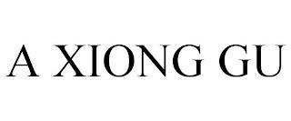 A XIONG GU trademark
