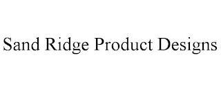 SAND RIDGE PRODUCT DESIGNS trademark