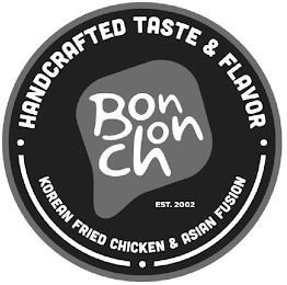 BONCHON HANDCRAFTED TASTE & FLAVOR KOREAN FRIED CHICKEN & ASIAN FUSION EST. 2002 trademark