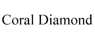 CORAL DIAMOND trademark