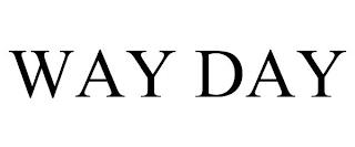 WAY DAY trademark