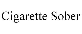 CIGARETTE SOBER trademark