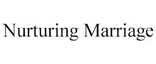 NURTURING MARRIAGE trademark
