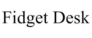 FIDGET DESK trademark