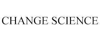 CHANGE SCIENCE trademark