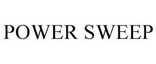 POWER SWEEP trademark