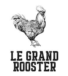 LE GRAND ROOSTER trademark