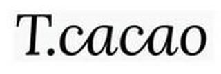 T.CACAO trademark