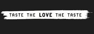 TASTE THE LOVE THE TASTE trademark