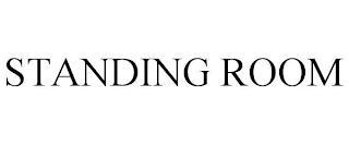STANDING ROOM trademark
