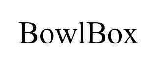 BOWLBOX trademark