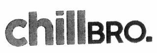 CHILLBRO. trademark