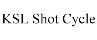 KSL SHOT CYCLE trademark