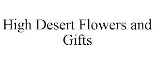 HIGH DESERT FLOWERS AND GIFTS trademark