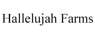 HALLELUJAH FARMS trademark