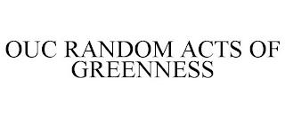 OUC RANDOM ACTS OF GREENNESS trademark