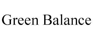 GREEN BALANCE trademark