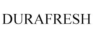 DURAFRESH trademark