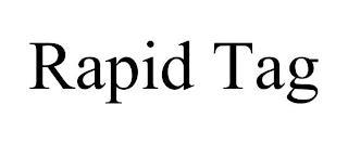 RAPID TAG trademark