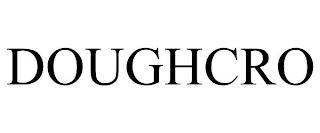 DOUGHCRO trademark