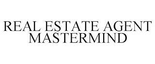 REAL ESTATE AGENT MASTERMIND trademark
