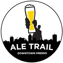DOWNTOWN FRESNO ALE TRAIL trademark