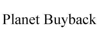 PLANET BUYBACK trademark