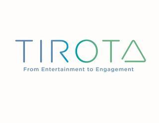 TIROTA FROM ENTERTAINMENT TO ENGAGEMENT trademark