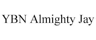 YBN ALMIGHTY JAY trademark