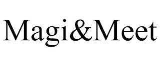 MAGI&MEET trademark